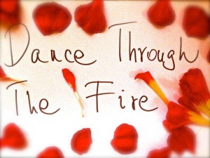 Dance through the fire3